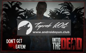 into-the-dead-1-9-mod-apk-para-ve-mermi-hileli-2