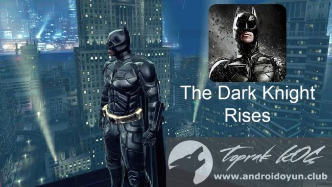 the-dark-knight-rises-v1-1-6-mod-apk-para-hileli