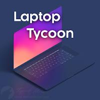Laptop Tycoon v1.0.10 PARA HİLELİ APK