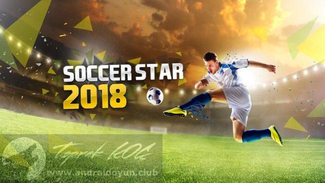 Soccer Star 2018 World Legend v3.9.0 MOD APK – PARA HİLELİ APK Durağı İndir