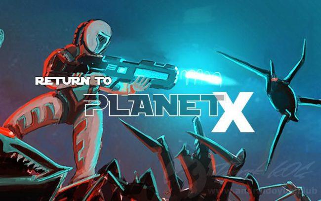 return to planet x v0 8 6 full apk